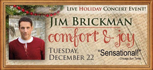 Jim Brickman: Comfort & Joy, the 2015 Holiday Tour