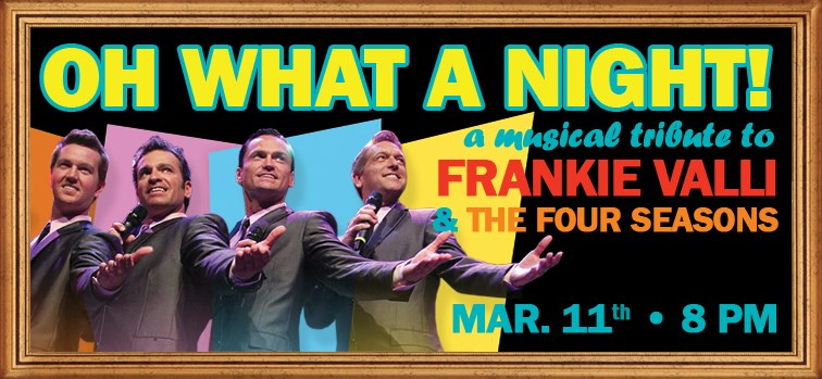 "Frankie Valli & the Four Seasons Experience ""Oh What a Night"""
