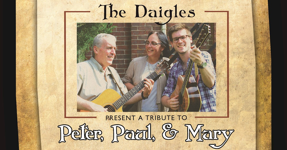 Peter, Paul & Mary Tribute by The Daigles