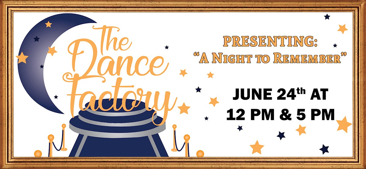 "The Dance Factory presents ""A Night to Remember"""