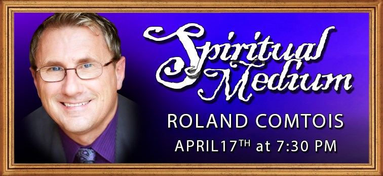 Roland Comtois - Spiritual Medium - April 17, 2018
