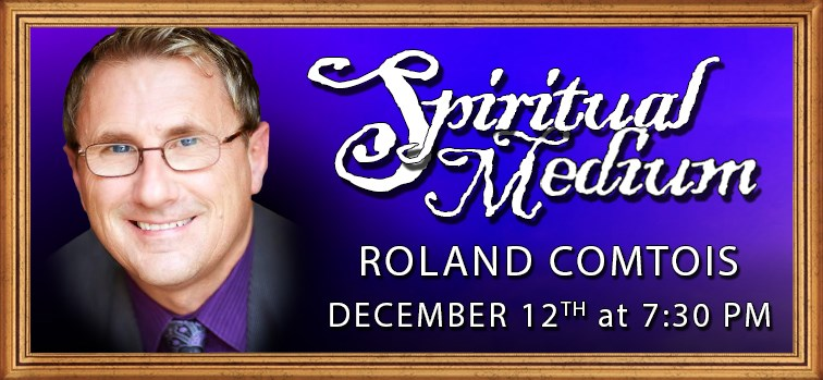 Roland Comtois - Spiritual Medium - Dec. 12, 2017