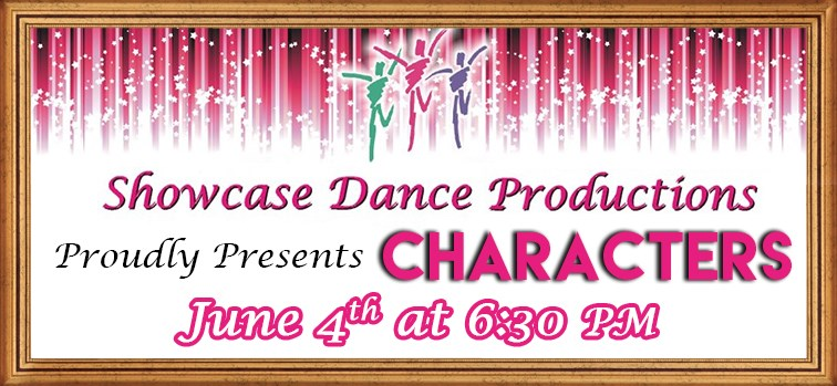 "Showcase Dance Productions presents ""CHARACTERS"""