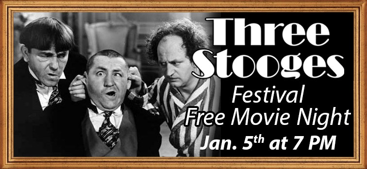 Three Stooges Festival - Free Movie Night