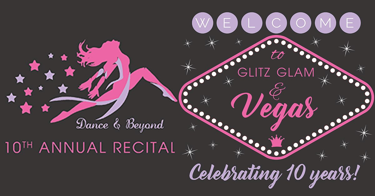 "Dance & Beyond Presents ""Welcome to Glitz, Glam and Vegas"""