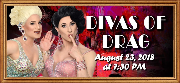Divas of Drag - August 23, 2018