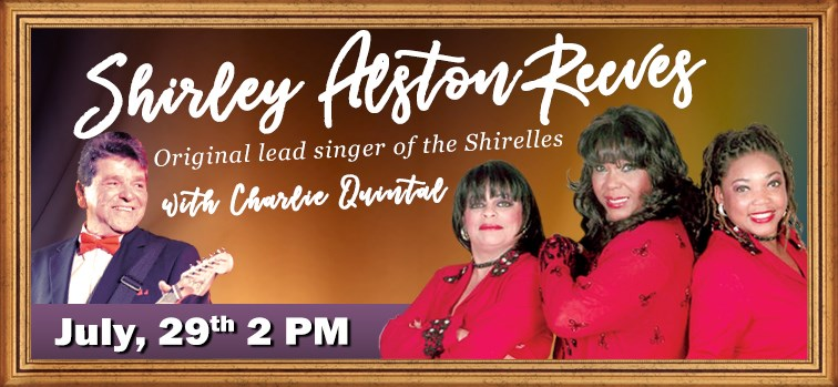 Shirley Alston Reeves - Original Lead Singer of the Shirelles - With Charlie Quintal