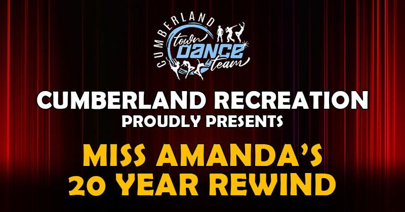 "Cumberland Recreation Proudly Presents ""Miss Amanda's 20 Year Rewind"""