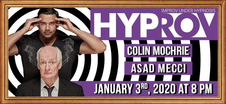 Colin Mochrie Presents HYPROV with Master Hypnotist Asad Mecci