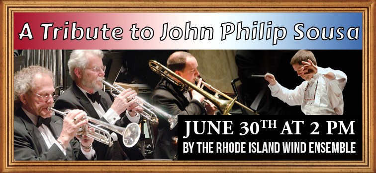 A Tribute to John Philip Sousa by The Rhode Island Wind Ensemble