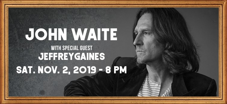 John Waite with Special Guest Jeffrey Gaines