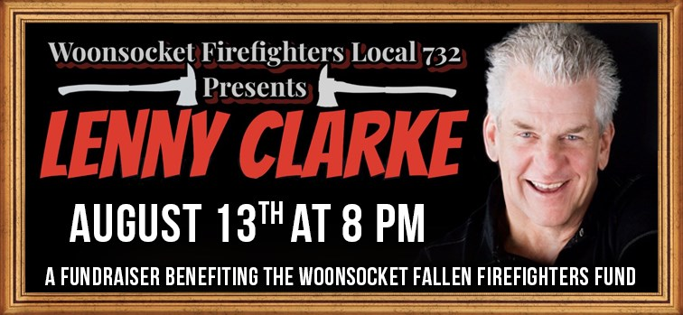 Lenny Clarke, Presented by Woonsocket Firefighters Local 732
