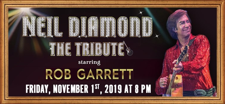 Neil Diamond the Tribute Starring Rob Garrett