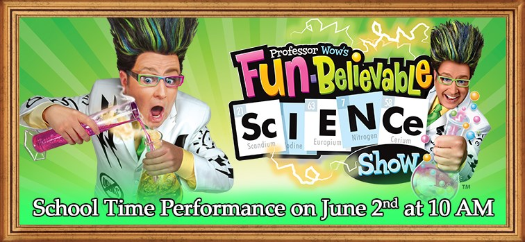 Professor Wow's Fun-Believable Science Show - School Time Performance - June 2