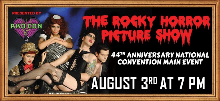 The Rocky Horror Picture Show - 44th Anniversary National Convention Main Event
