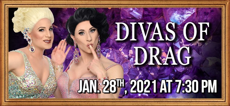 Divas of Drag - January 28, 2021