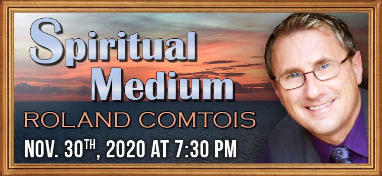 Roland Comtois - Spiritual Medium - November 30, 2020