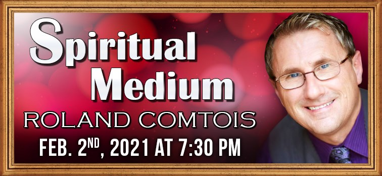 Roland Comtois - Spiritual Medium - February 2, 2021