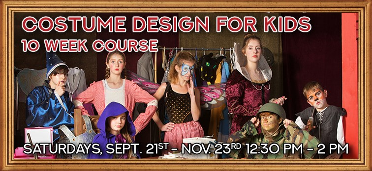 Costume Design for Kids - 10 Week Course