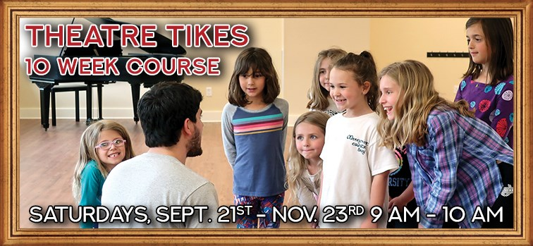 Theatre Tikes - 10 Week Course