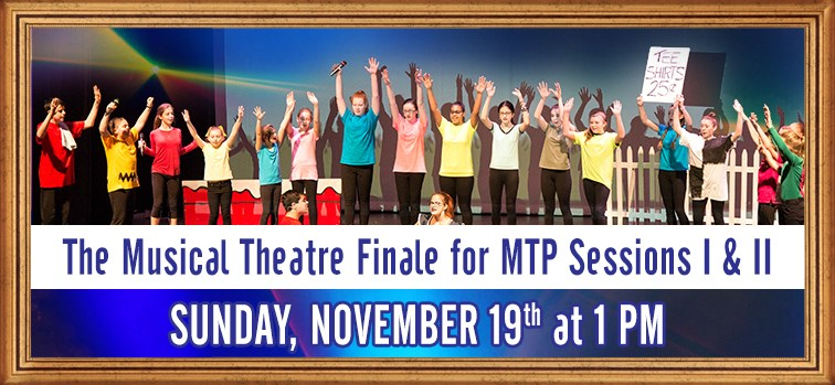 Musical Theatre Finale for MTP Sessions I & II