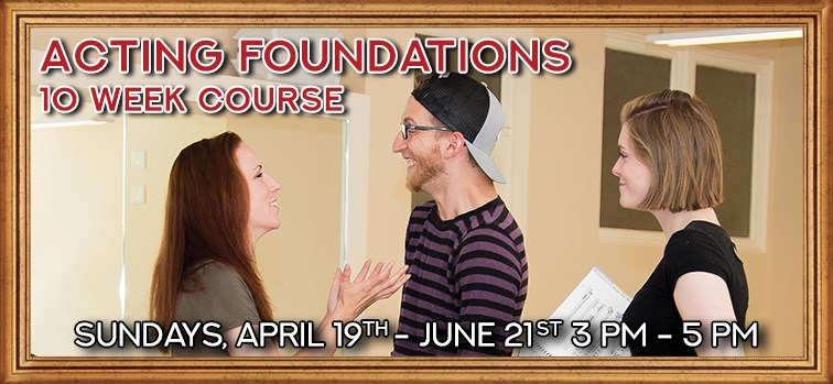 Acting Foundations - 10 Week Course