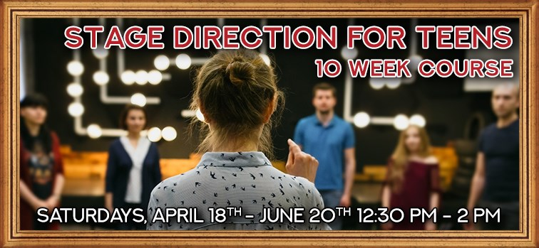 Stage Direction for Teens - 10 Week Course
