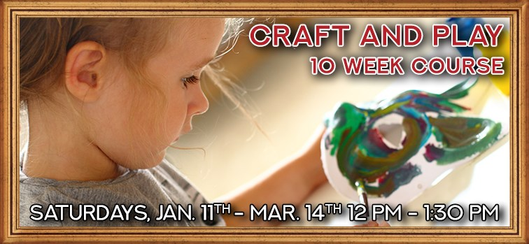 Craft and Play - 10 Week Course